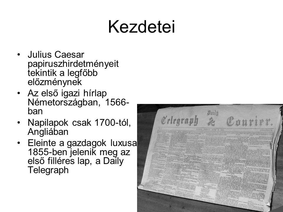 Kezdetei Julius Caesar papiruszhirdetményeit tekintik a legfőbb előzménynek. Az első igazi hírlap Németországban, 1566-ban.