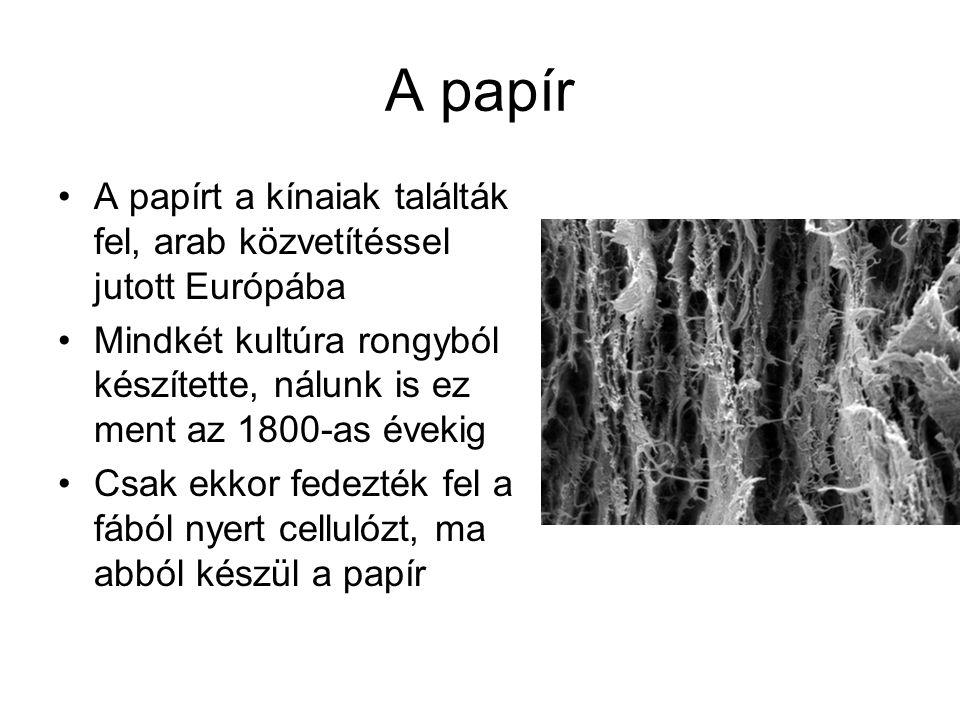 A papír A papírt a kínaiak találták fel, arab közvetítéssel jutott Európába.