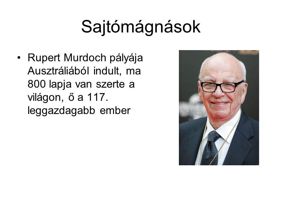 Sajtómágnások Rupert Murdoch pályája Ausztráliából indult, ma 800 lapja van szerte a világon, ő a 117.