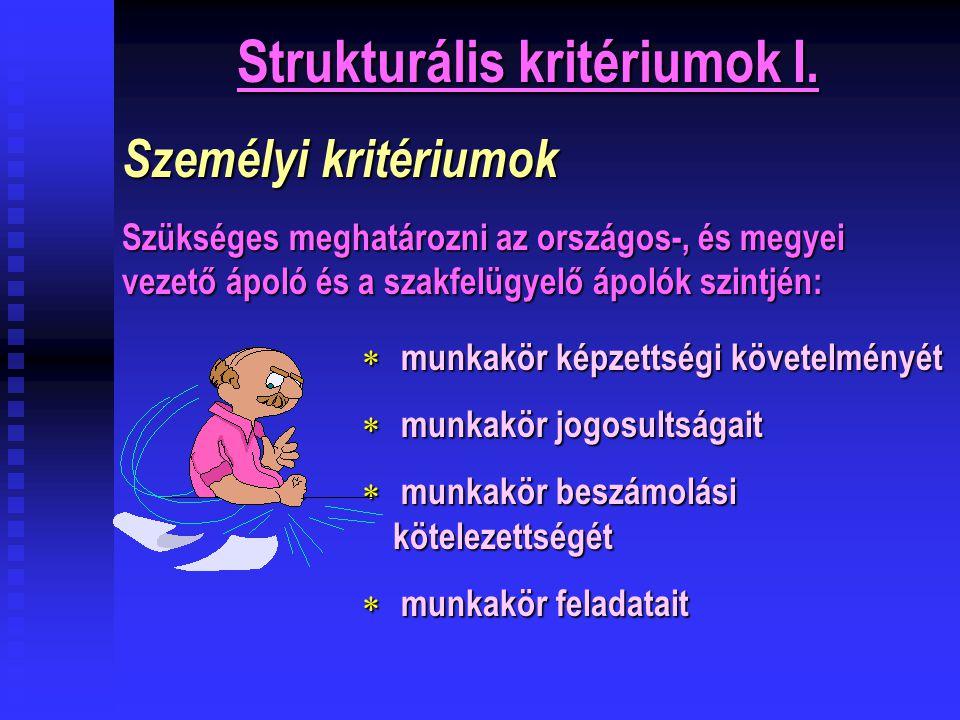Strukturális kritériumok I.