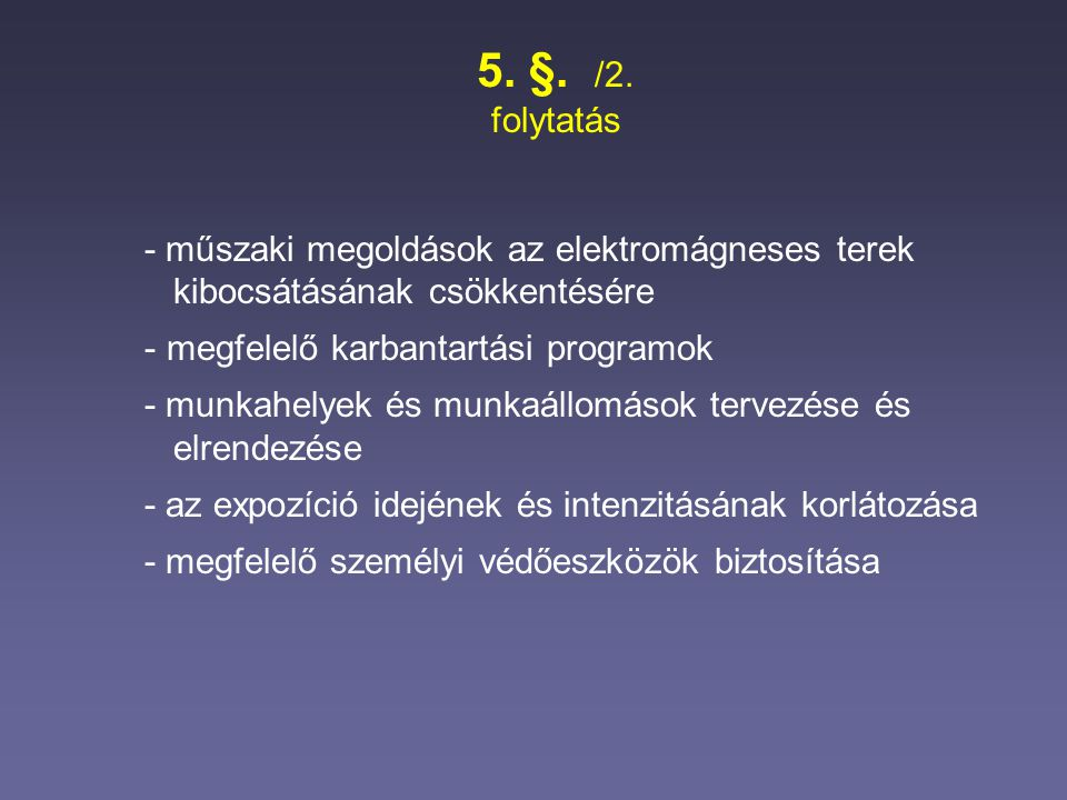 5. §. /2. folytatás - műszaki megoldások az elektromágneses terek