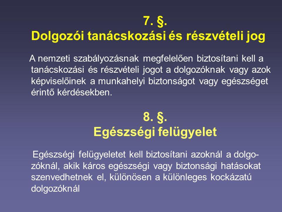 7. §. 8. §. Egészségi felügyelet