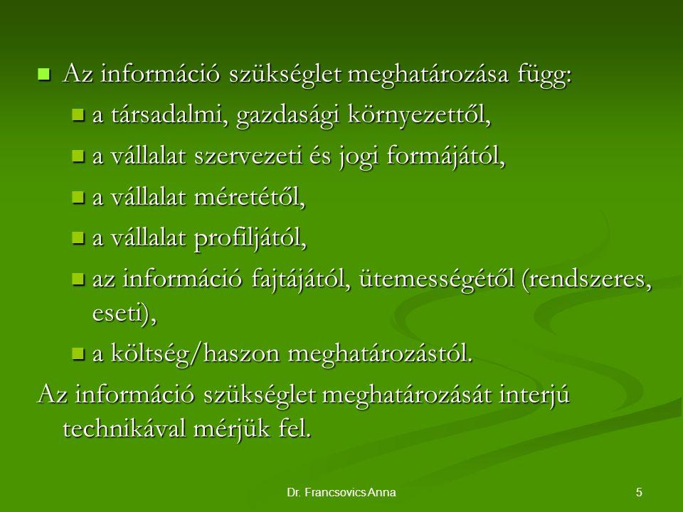 Az információ szükséglet meghatározása függ: