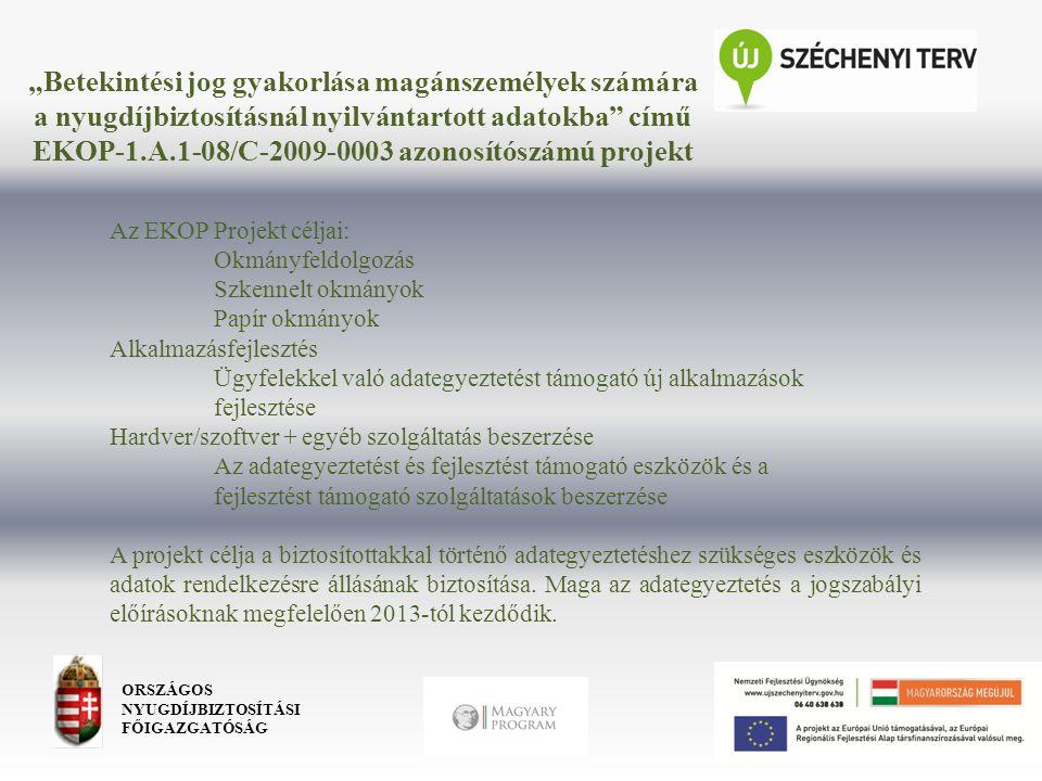"""""""Betekintési jog gyakorlása magánszemélyek számára a nyugdíjbiztosításnál nyilvántartott adatokba című EKOP-1.A.1-08/C-2009-0003 azonosítószámú projekt"""