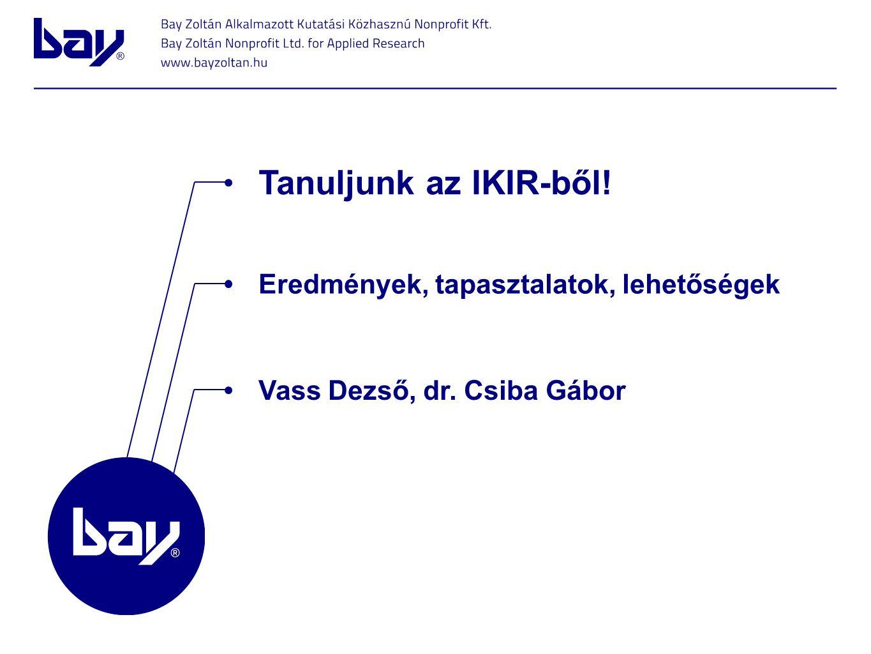 Tanuljunk az IKIR-ből! Eredmények, tapasztalatok, lehetőségek