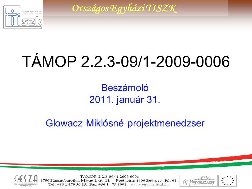 Beszámoló 2011. január 31. Glowacz Miklósné projektmenedzser