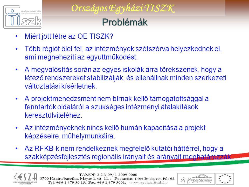 Problémák Miért jött létre az OE TISZK