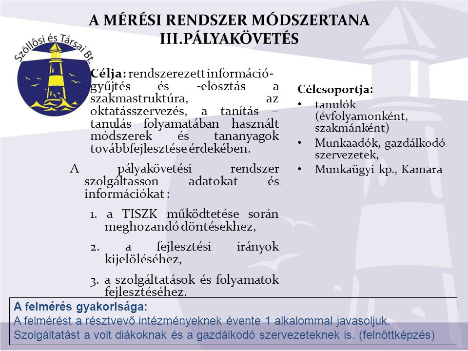 A MÉRÉSI RENDSZER MÓDSZERTANA III.PÁLYAKÖVETÉS
