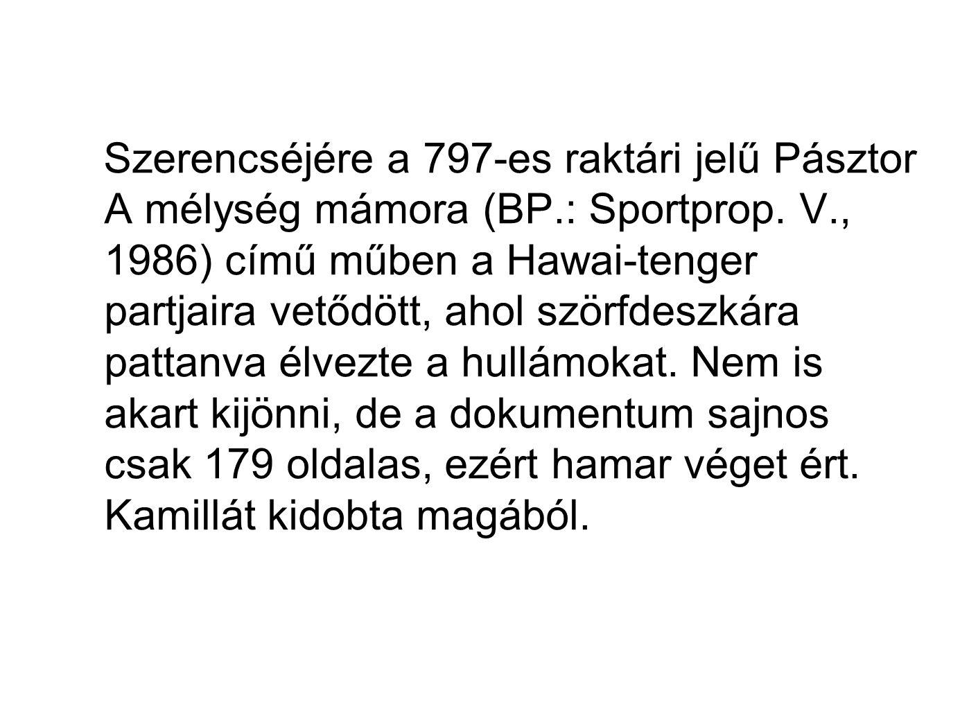 Szerencséjére a 797-es raktári jelű Pásztor A mélység mámora (BP