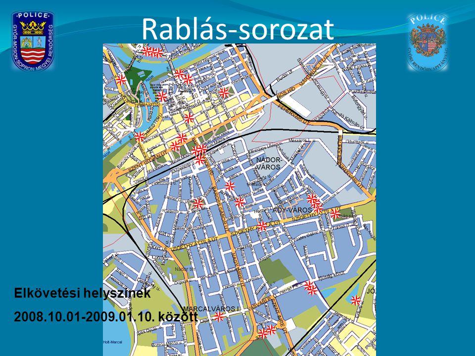 Rablás-sorozat Elkövetési helyszínek 2008.10.01-2009.01.10. között