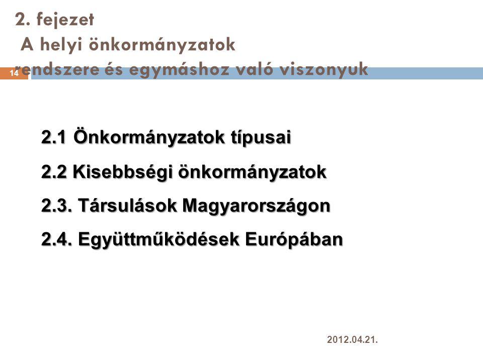 2. fejezet A helyi önkormányzatok rendszere és egymáshoz való viszonyuk