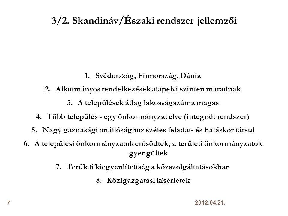3/2. Skandináv/Északi rendszer jellemzői