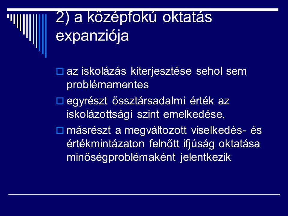2) a középfokú oktatás expanziója