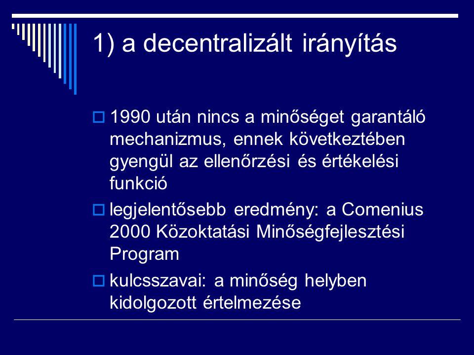 1) a decentralizált irányítás