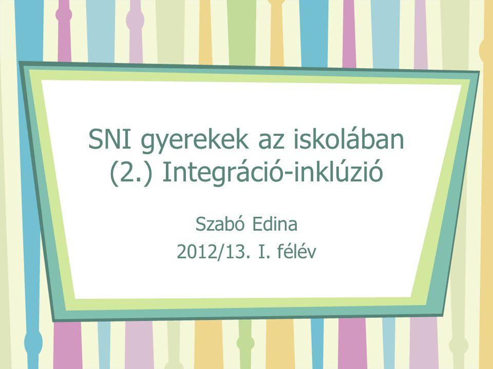SNI gyerekek az iskolában (2.) Integráció-inklúzió