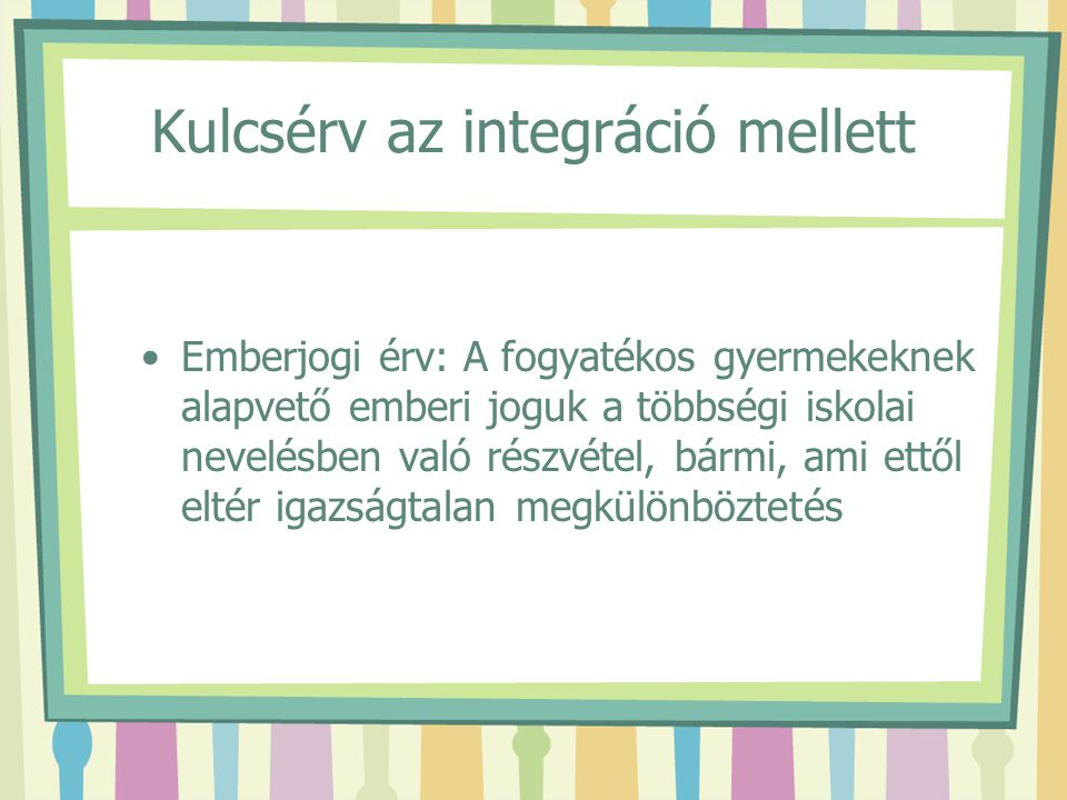 Kulcsérv az integráció mellett