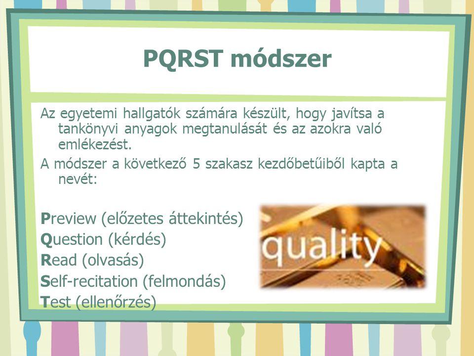 PQRST módszer Preview (előzetes áttekintés) Question (kérdés)