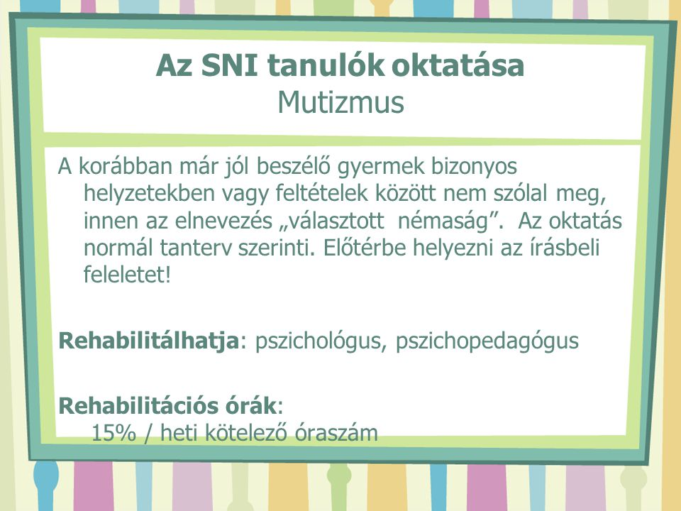 Az SNI tanulók oktatása Mutizmus
