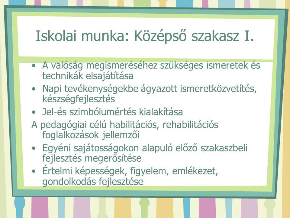Iskolai munka: Középső szakasz I.