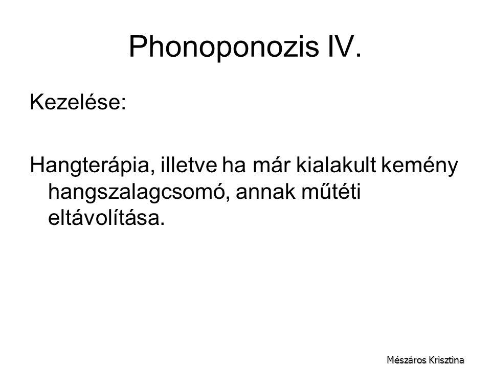 Phonoponozis IV. Kezelése:
