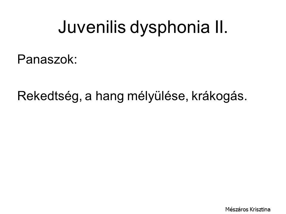 Juvenilis dysphonia II.