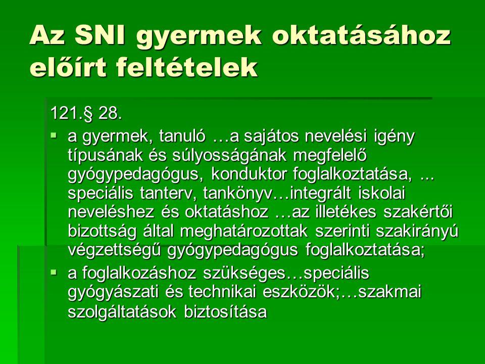 Az SNI gyermek oktatásához előírt feltételek
