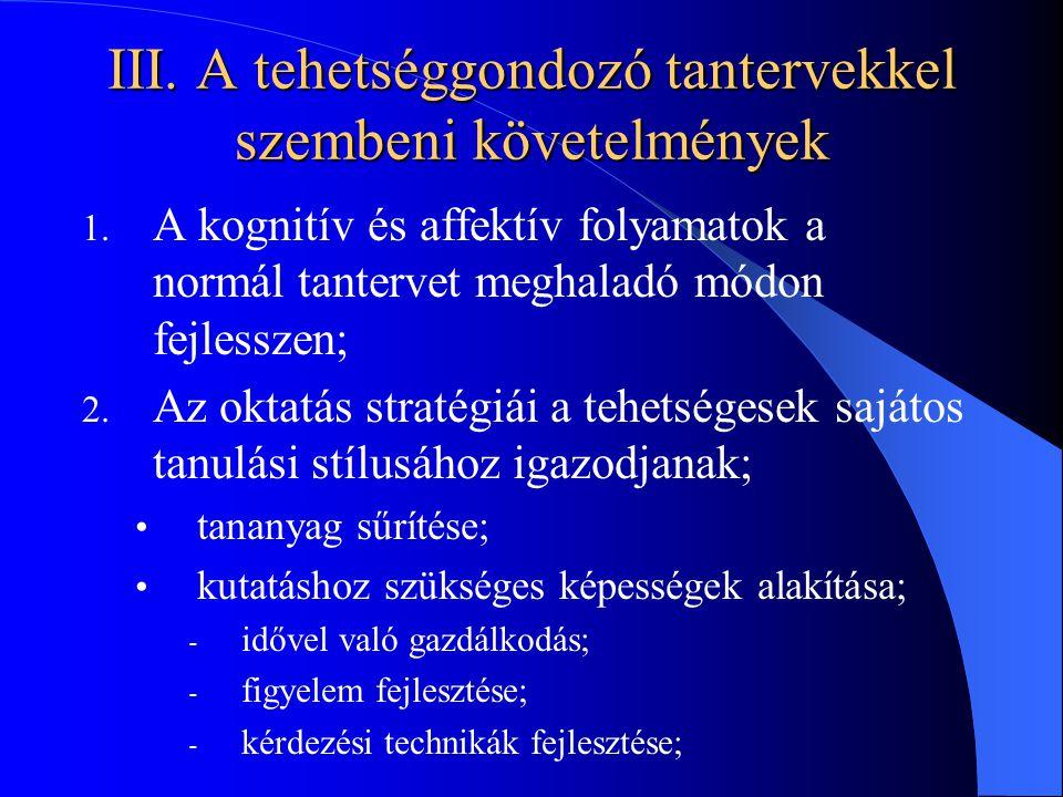 III. A tehetséggondozó tantervekkel szembeni követelmények