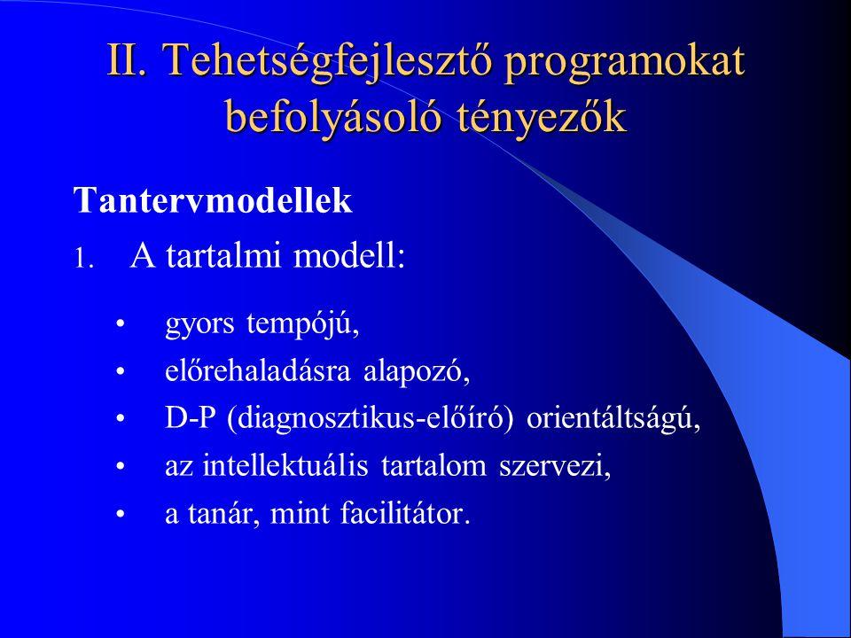 II. Tehetségfejlesztő programokat befolyásoló tényezők
