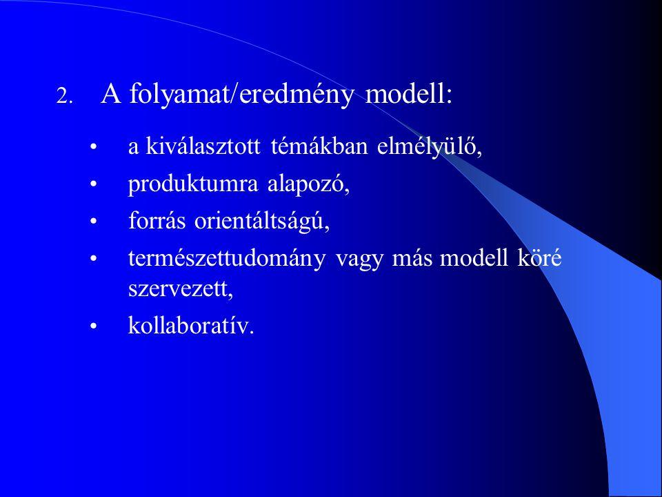 A folyamat/eredmény modell: