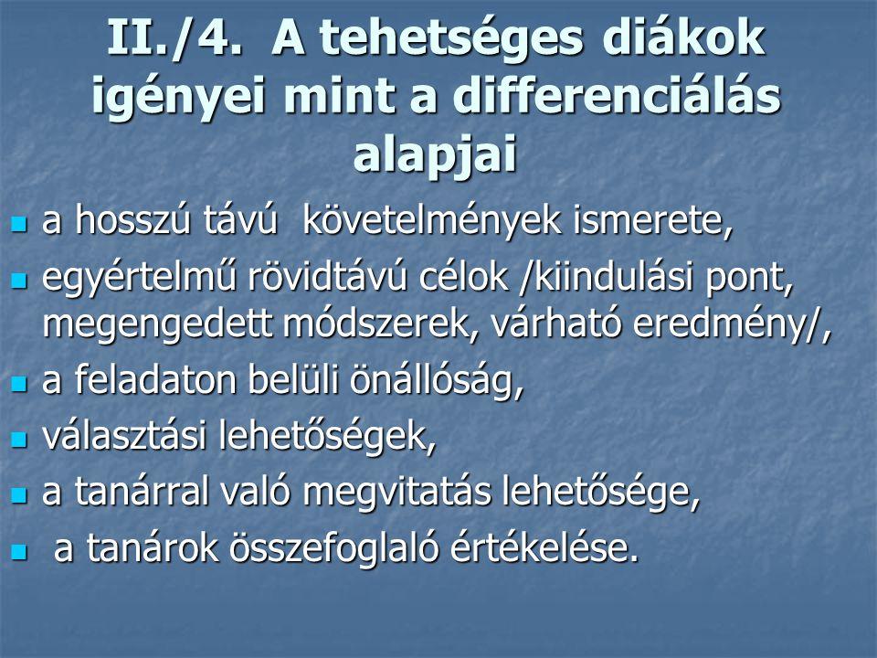 II./4. A tehetséges diákok igényei mint a differenciálás alapjai
