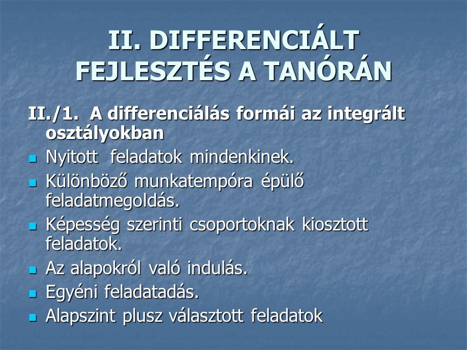 II. DIFFERENCIÁLT FEJLESZTÉS A TANÓRÁN