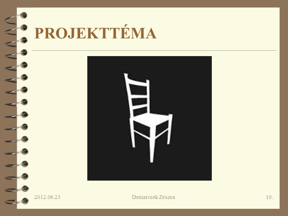 PROJEKTTÉMA 2012.06.23 Demarcsek Zsuzsa