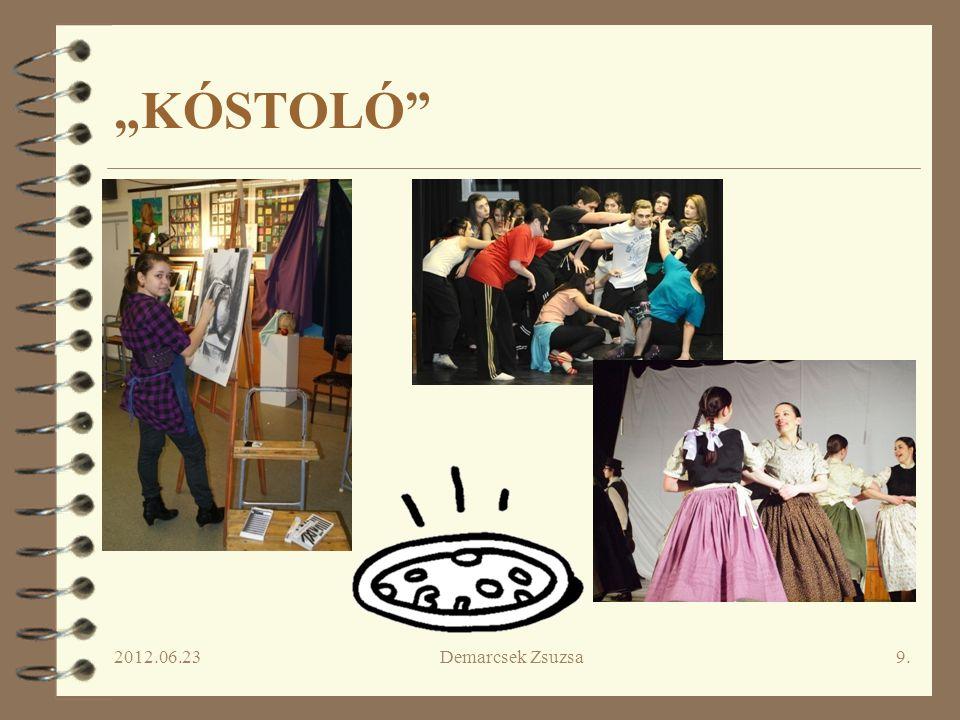 """""""KÓSTOLÓ 2012.06.23 Demarcsek Zsuzsa"""