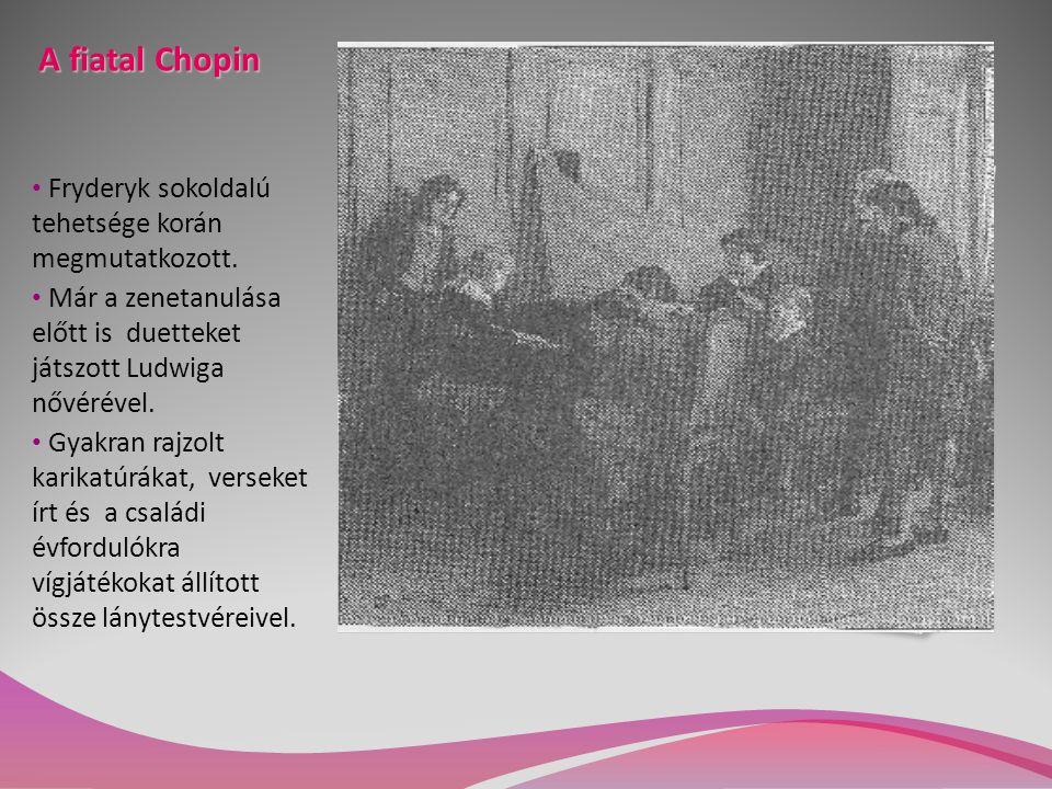 A fiatal Chopin Fryderyk sokoldalú tehetsége korán megmutatkozott.