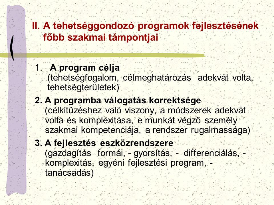 II. A tehetséggondozó programok fejlesztésének főbb szakmai támpontjai