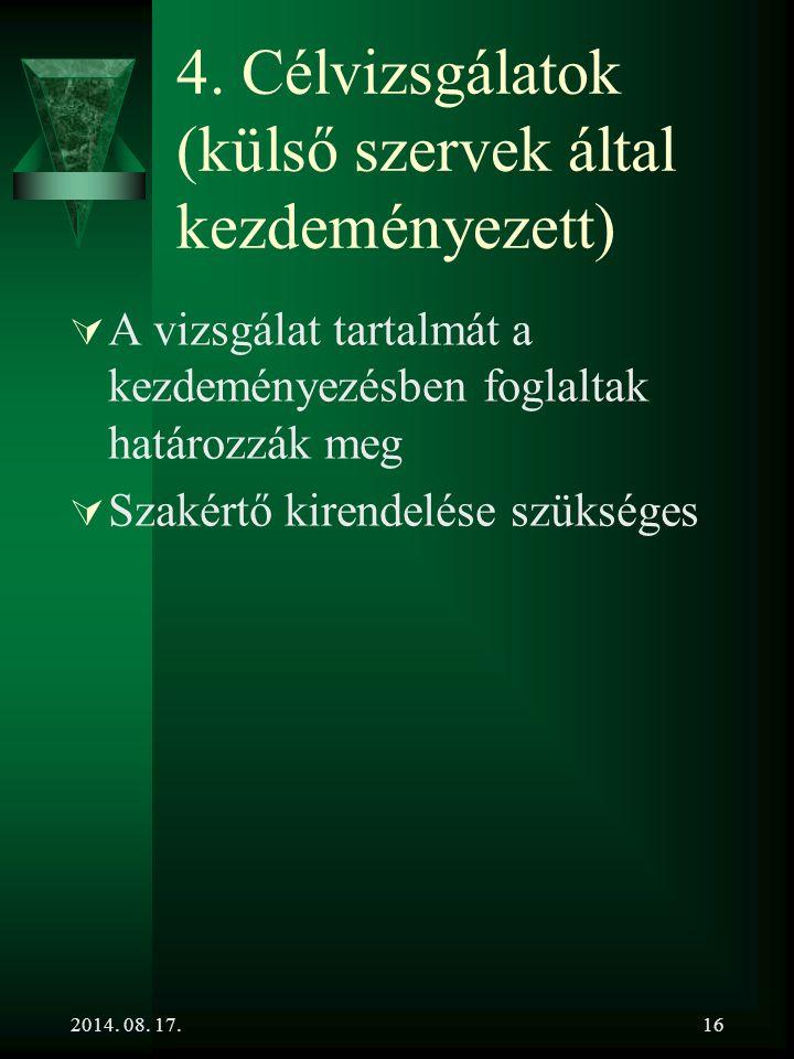 4. Célvizsgálatok (külső szervek által kezdeményezett)
