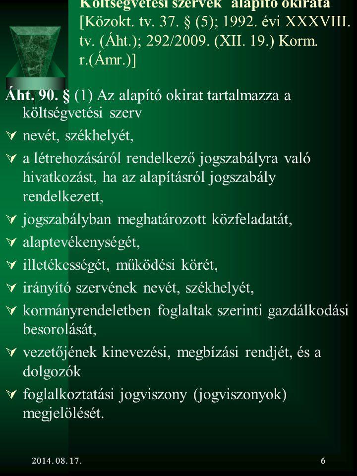 Áht. 90. § (1) Az alapító okirat tartalmazza a költségvetési szerv