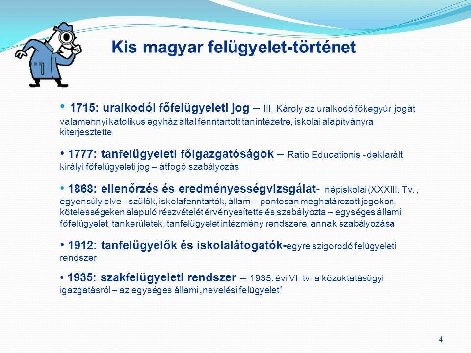 Kis magyar felügyelet-történet