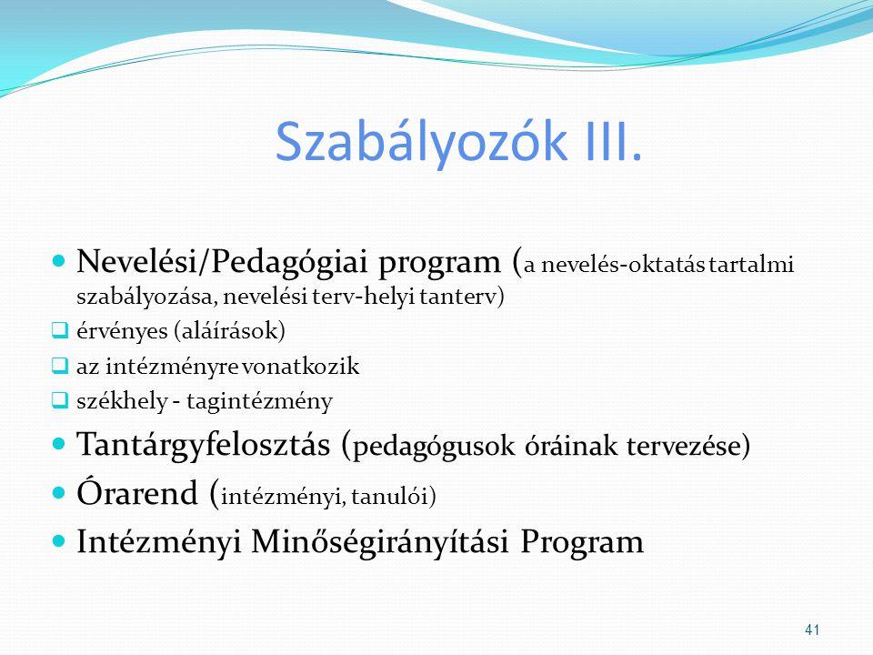 Szabályozók III. Nevelési/Pedagógiai program (a nevelés-oktatás tartalmi szabályozása, nevelési terv-helyi tanterv)