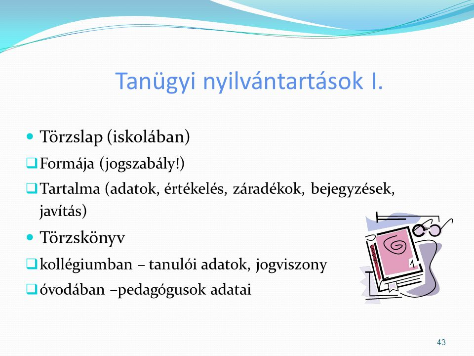 Tanügyi nyilvántartások I.