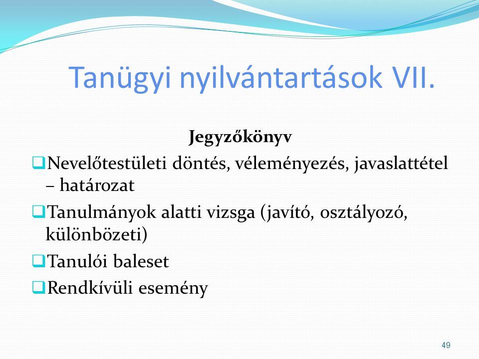 Tanügyi nyilvántartások VII.