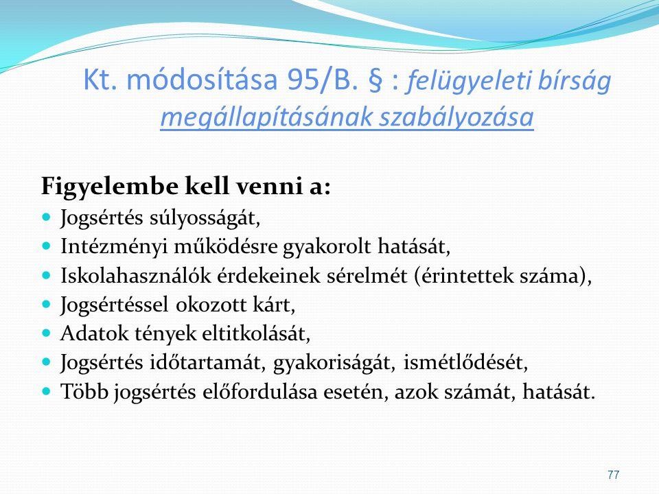 Kt. módosítása 95/B. § : felügyeleti bírság megállapításának szabályozása