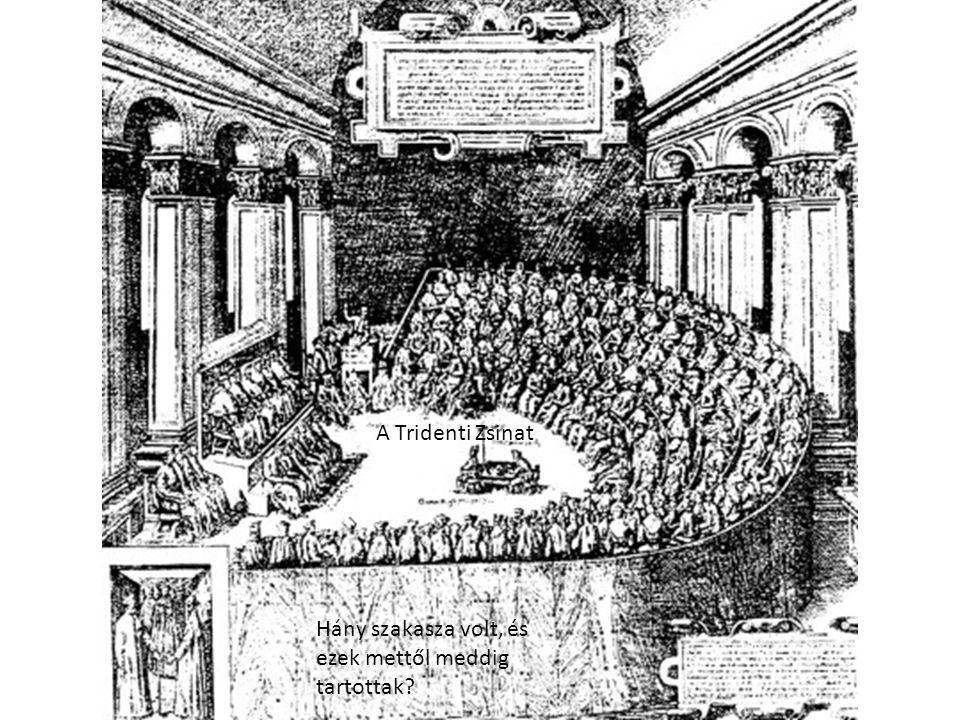 A Tridenti Zsinat Hány szakasza volt, és ezek mettől meddig tartottak