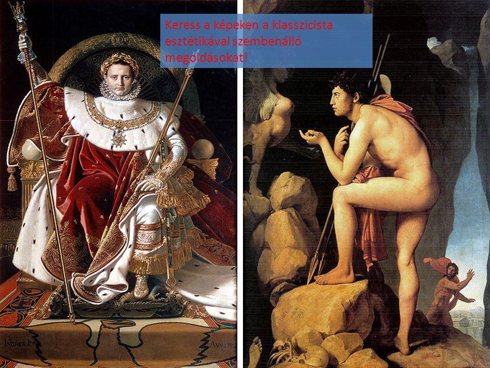 Keress a képeken a klasszicista esztétikával szembenálló megoldásokat!