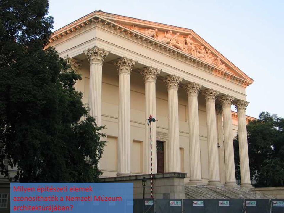 Milyen építészeti elemek azonosíthatók a Nemzeti Múzeum architektúrájában