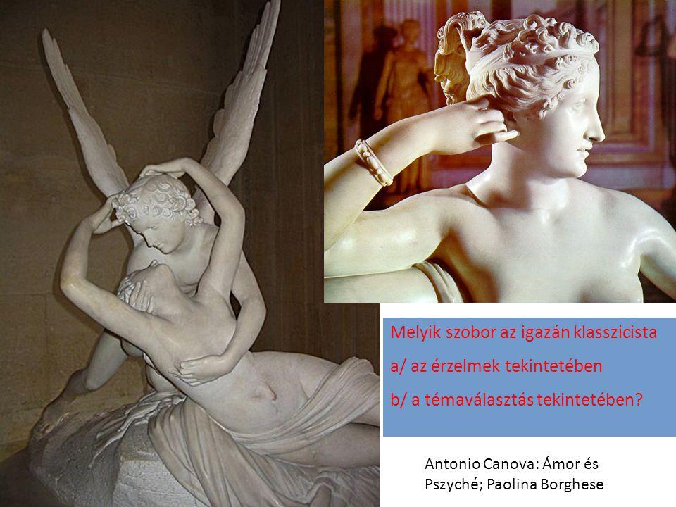 Melyik szobor az igazán klasszicista a/ az érzelmek tekintetében