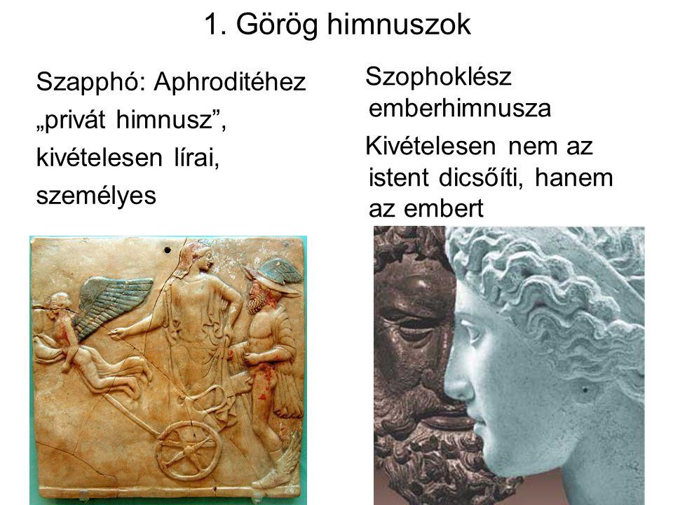 1. Görög himnuszok Szophoklész emberhimnusza Szapphó: Aphroditéhez