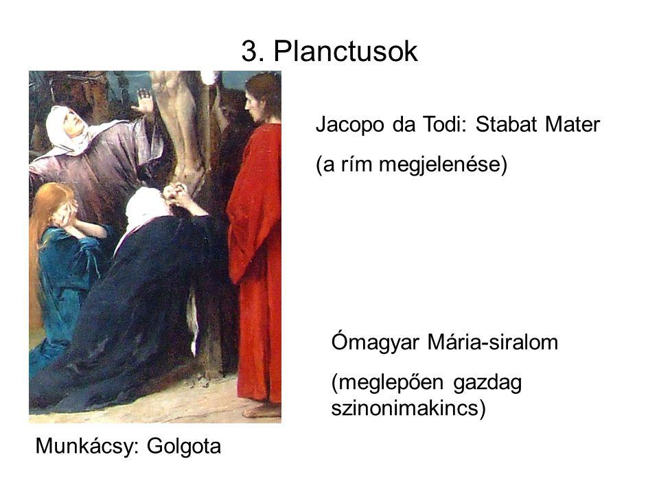 3. Planctusok Jacopo da Todi: Stabat Mater (a rím megjelenése)