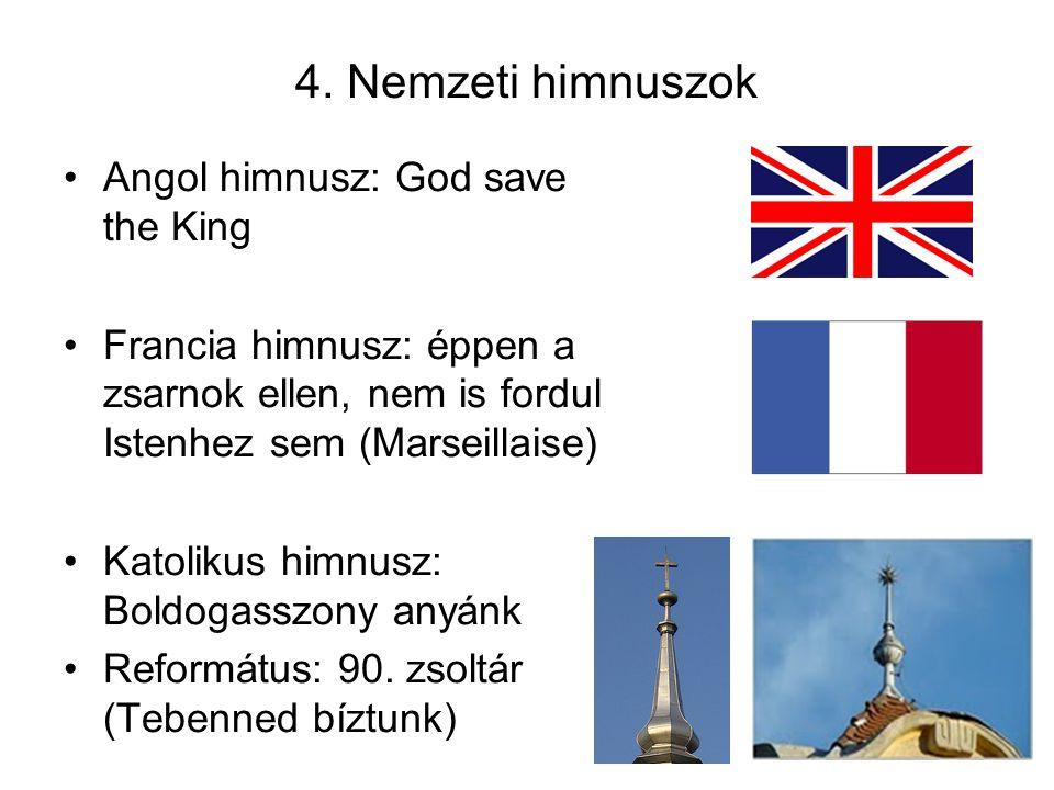 4. Nemzeti himnuszok Angol himnusz: God save the King
