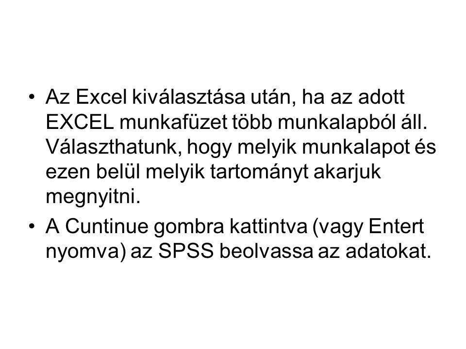 Az Excel kiválasztása után, ha az adott EXCEL munkafüzet több munkalapból áll. Választhatunk, hogy melyik munkalapot és ezen belül melyik tartományt akarjuk megnyitni.